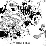 2501 & Highraff: Trick Me Twice